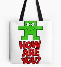 HOW ARE YOU? Tote Bag