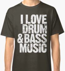 I Love Drum & Bass Lover Classic T-Shirt