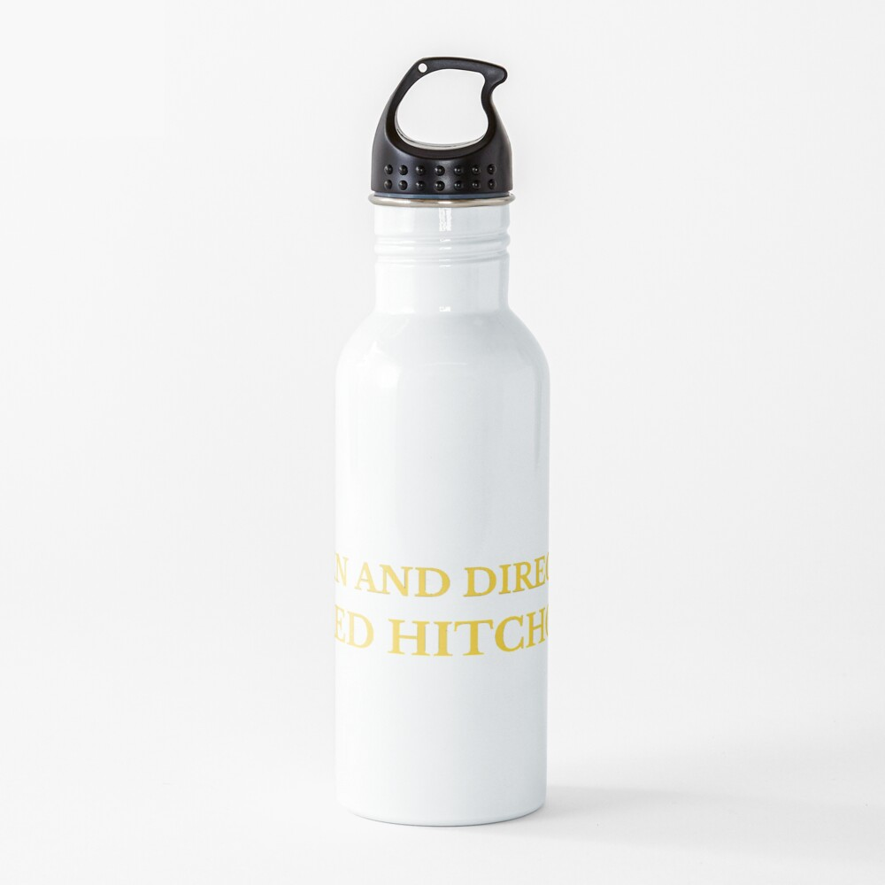 Written and Directed by Alfred Hitchcock Water Bottle