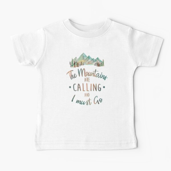 Mountains are Calling and I must Go Tatra Cottage Baby T-Shirt