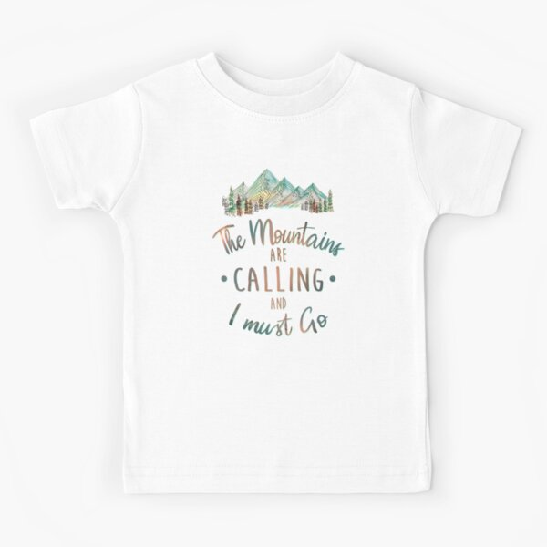 Mountains are Calling and I must Go Tatra Cottage Kids T-Shirt