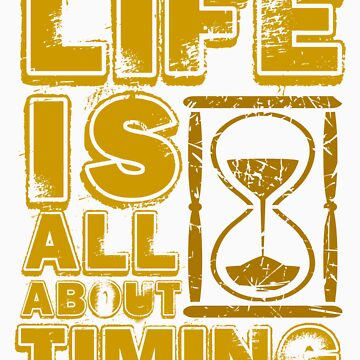life is all about timing tee shirts design by kanjiz and appsreka by derickyeoh