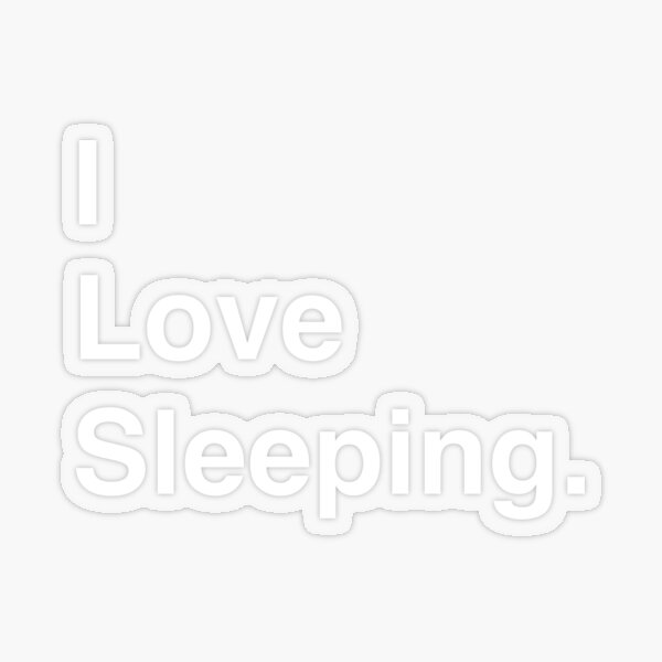 I Love Video Sleeping Simple Text Transparent Sticker