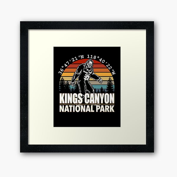 Kings Canyon National Park Bigfoot with GPS Location Framed Art Print