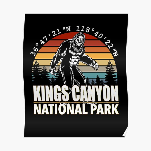 Kings Canyon National Park Bigfoot with GPS Location Poster