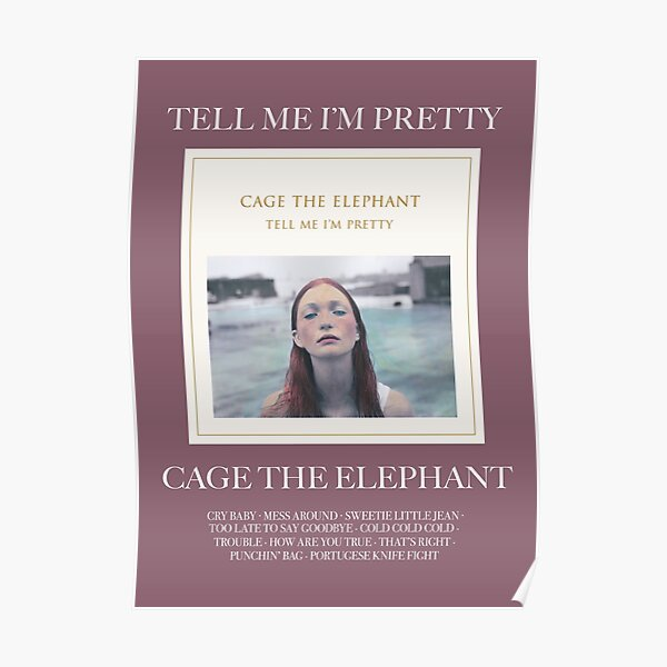 tell me i'm pretty - cage the elephant Poster