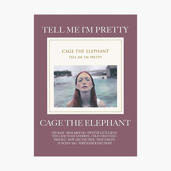 tell me i'm pretty - cage the elephant Photographic Print