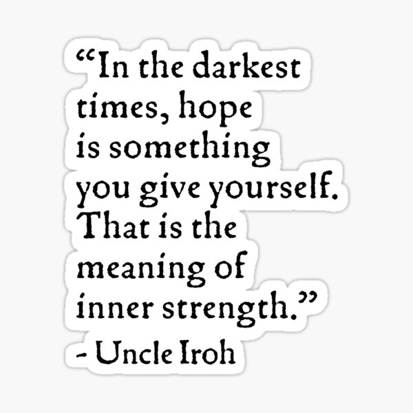 Uncle Iroh Hope Quote Sticker