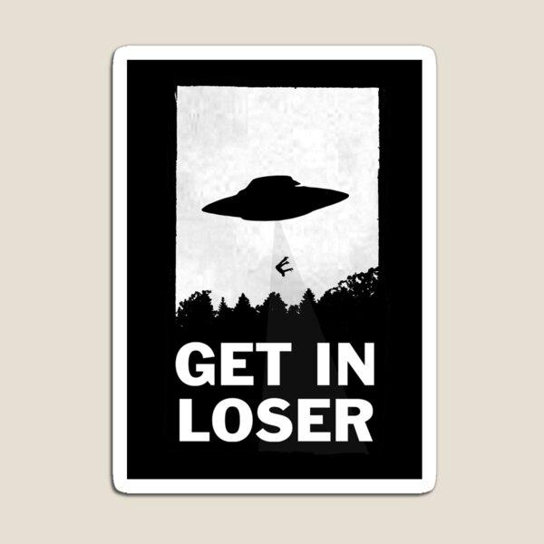 Get In Loser Magnet