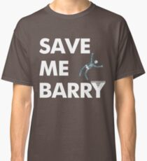 Save Me Barry Classic T-Shirt