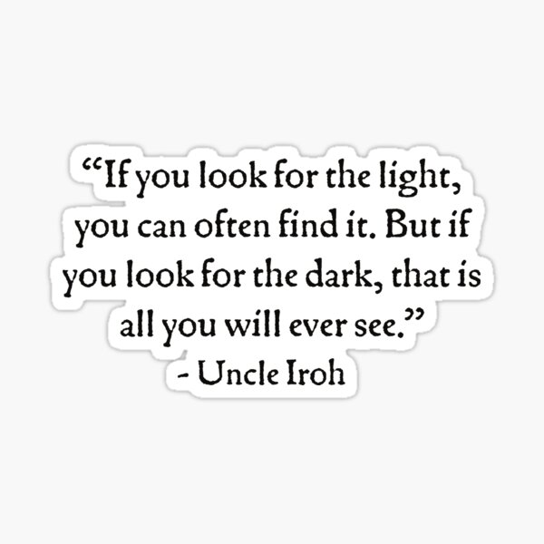 Uncle Iroh Light Quote Sticker