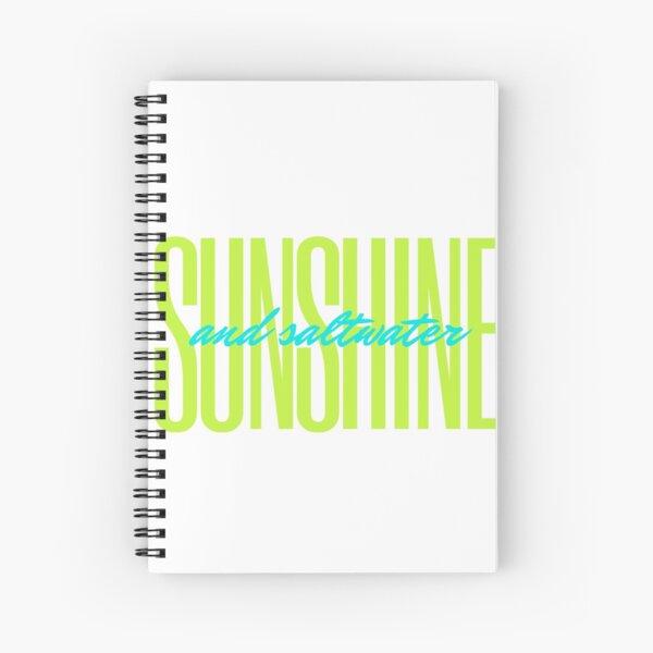 Sunshine and saltwater Spiral Notebook