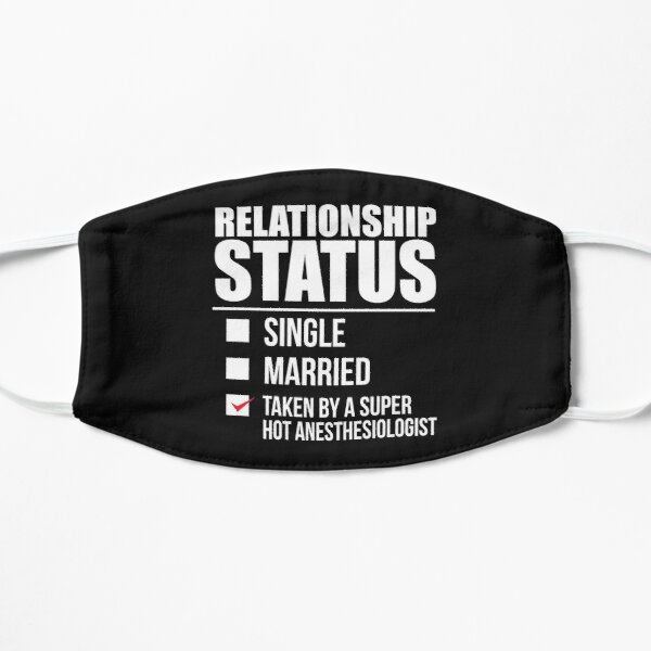 Relationship status taken by super hot Anesthesiologist Valentine's Day Doctor Medical School Mask
