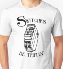 Switches be trippin' (for light shirts) T-Shirt