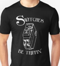 Switches be trippin' (for dark shirts) T-Shirt