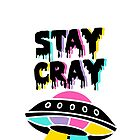 Stay Cray by Amy Grace