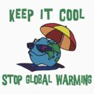 "Earth Day ""Keep It Cool - Stop Global Warming"" by HolidayT-Shirts"