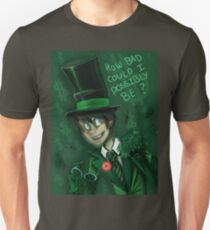 How bad could I possibly be? T-Shirt