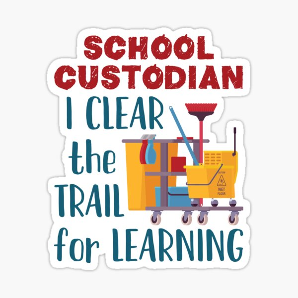 "School Custodian I Clear the Trail for Learning"" Sticker by jaygo 
