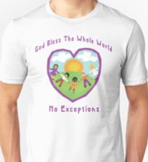 God Bless The Whole World No Exceptions Unisex T-Shirt