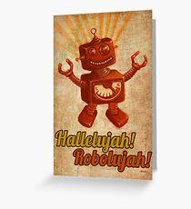 Hallelujah! Robolujah! Greeting Card