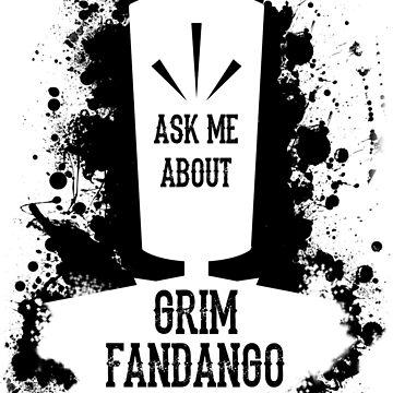 Ask Me About Grim Fandango by Dandi-boy