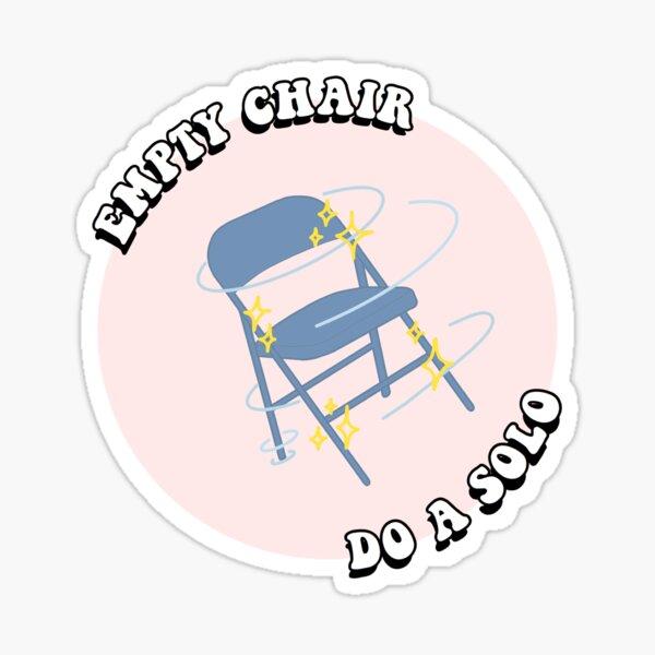 Empty Chair Do a Solo Sticker