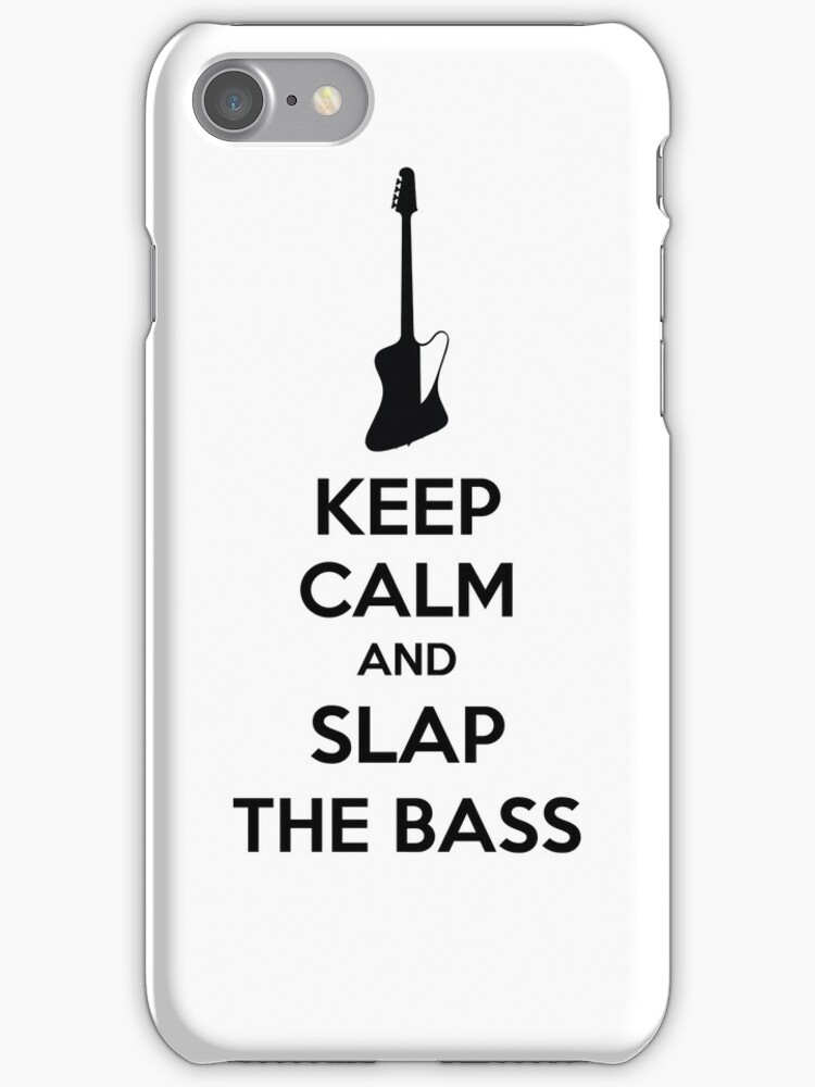 Keep calm and slap the bass by KLDesigns