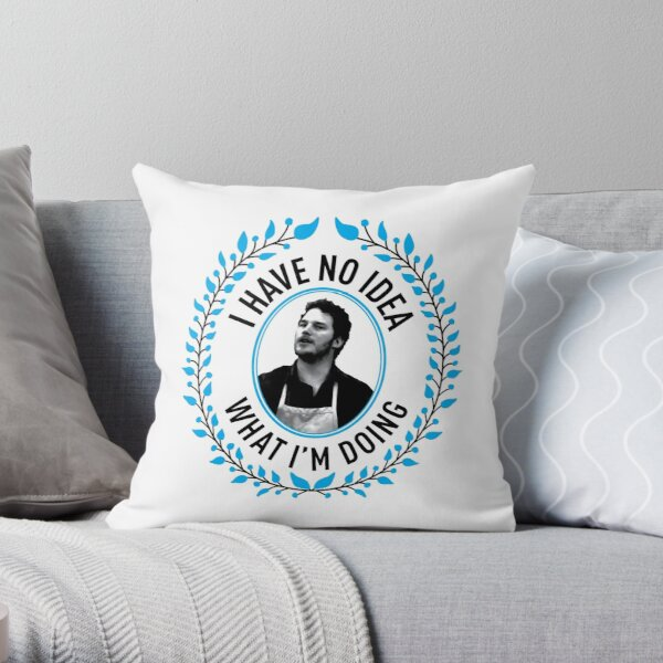 Andy Dwyer - I Have No Idea What I'm Doing Throw Pillow