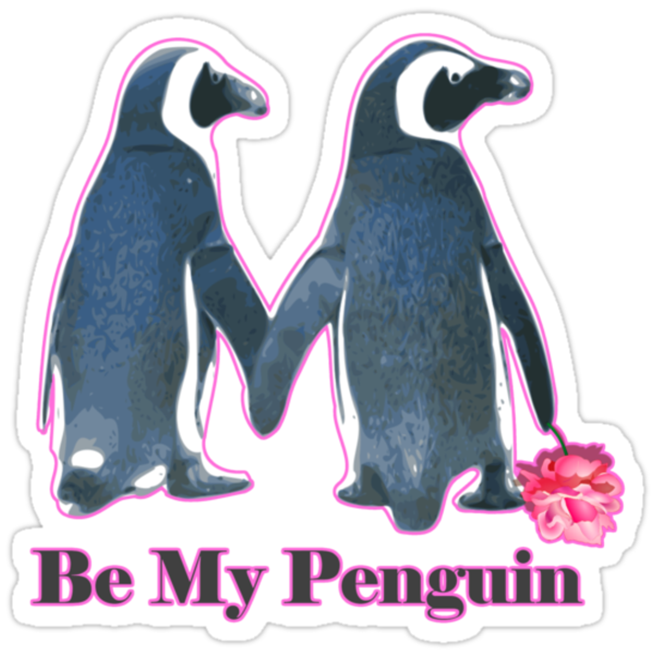Be My Penguin this valentines day  by Tia Knight