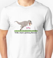 T-Rex hates picking flowers on Valentines day    T-Shirt