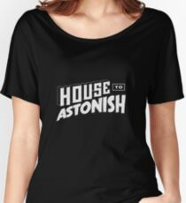 House to Astonish – White logo Women's Relaxed Fit T-Shirt