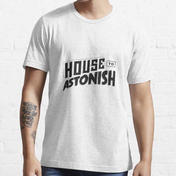 House to Astonish – Black logo Essential T-Shirt