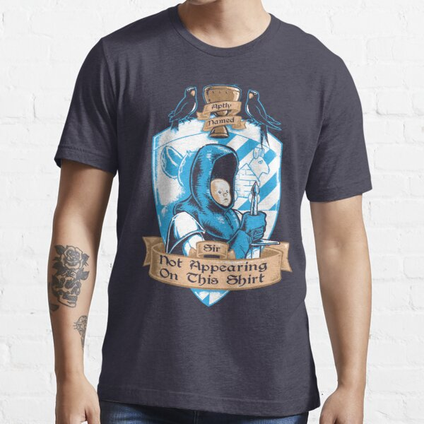 The Aptly Named Sir Not Appearing On This Shirt Essential T-Shirt