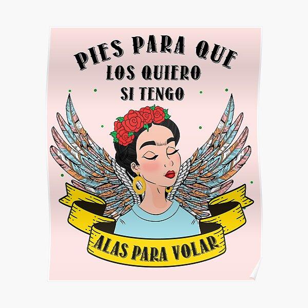 Pies para que los quiero si tengo Alas para volar Frida Kahlo Poster