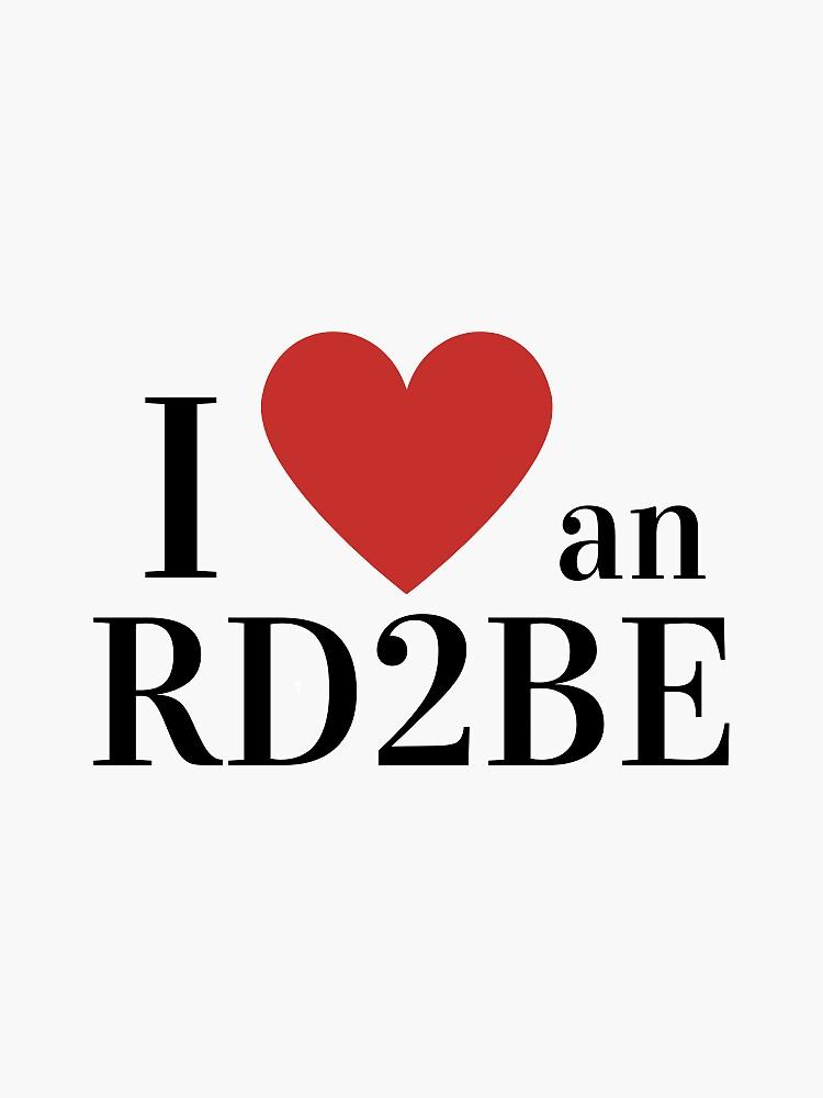 I Love An RD2Be by aplusrd