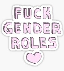 FUCK GENDER ROLES Sticker