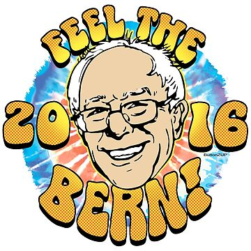 Feel The Bern Sanders for President by Election2016
