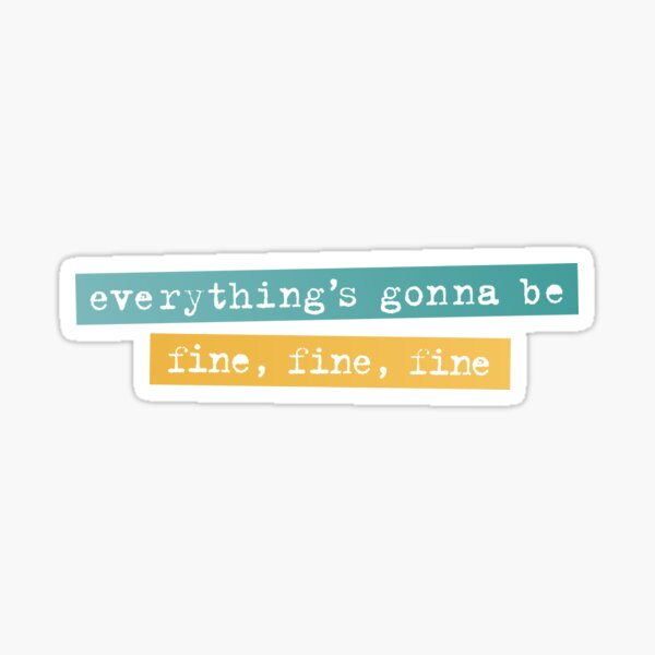 Everything's Gonna Be Fine / Jagged Little Pill Broadway Sticker
