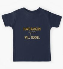 Have Raygun - Will Travel Kids Tee