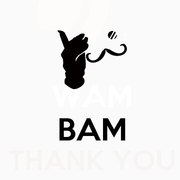 Wam,Bam, Thank You Madam by creativenergy
