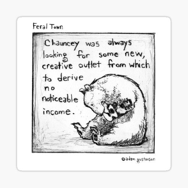 Feral Town- Chauncey Sticker