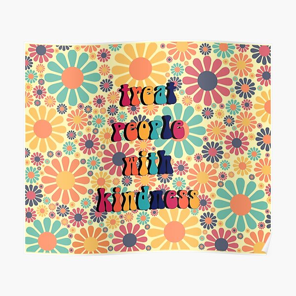 Treat People With Kindness Groovy Poster
