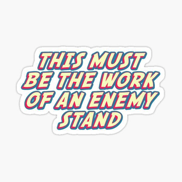 enemy stand jojos bizarre adventure Sticker