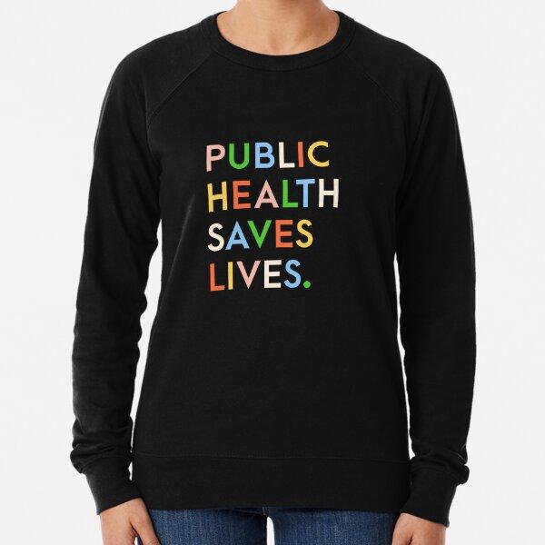 Public Health Saves Lives Modern Print Lightweight Sweatshirt