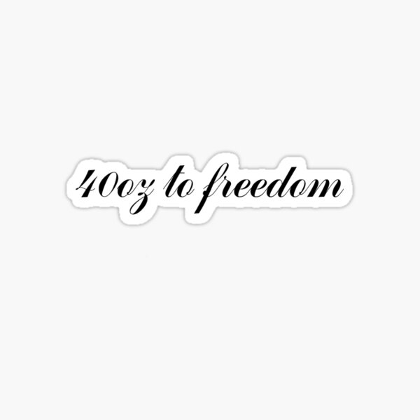Sublime 40oz to freedom quote Sticker