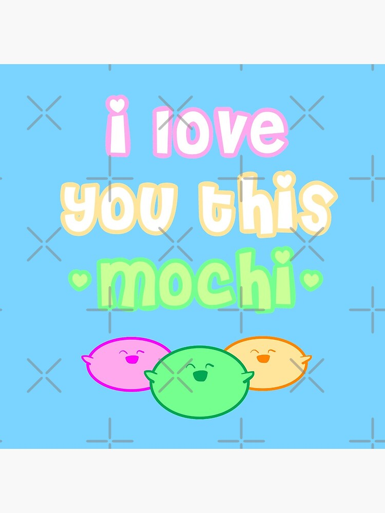 I love you this mochi by schwiftyNinja