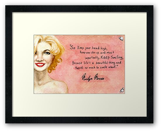 """""""Marilyn Monroe- Keep Smiling Quote"""" Framed Prints By"""
