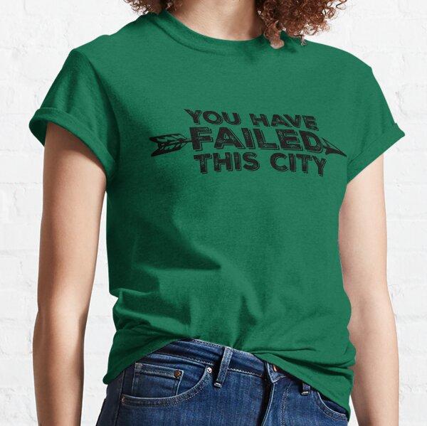 Usted ha fallado esta ciudad - Texto negro Camiseta clásica