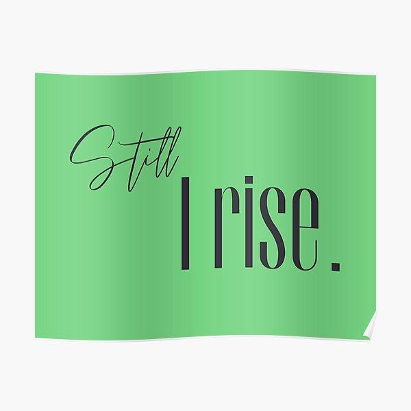 Still I rise - green Poster